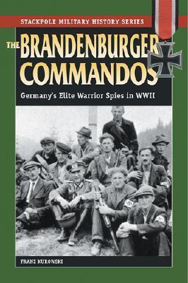 The Brandenburger Commandos by Franz Kurowski