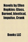 Novels by Ellen Hopkins: Glass, Burned, Identical, Impulse, Crank