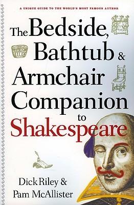 The Bedside, Bathtub & Armchair Companion to Shakespeare