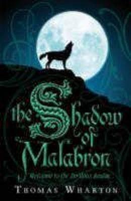 The Shadow of Malabron by Thomas Wharton