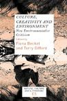 Culture, Creativity and Environment: New Environmentalist Criticism