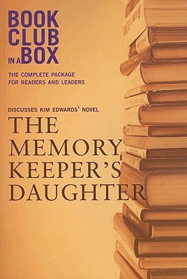 Bookclub-In-A-Box Discusses The Memory Keeper's Daughter by Kim Edwards