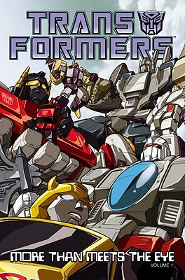 The Transformers More Than Meets the Eye Official Guidebook, Volume 1: Aerialbots to Pretender Monsters