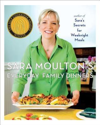 Sara Moulton's Everyday Family Dinners by Sara Moulton