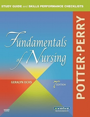 Study Guide and Skills Performance Checklists for Potter/Perry Fundamentals of Nursing