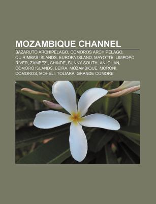 Mozambique Channel: Bazaruto Archipelago, Comoros Archipelago, Quirimbas Islands, Europa Island, Mayotte, Limpopo River, Zambezi, Chinde