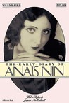 The Early Diary of Anaïs Nin, Vol. 4: 1927-1931