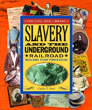 Slavery and the Underground Railroad: Bound for Freedom