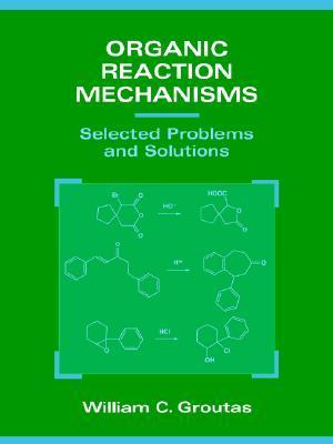 Organic Reaction Mechanisms: Selected Problems and Solutions