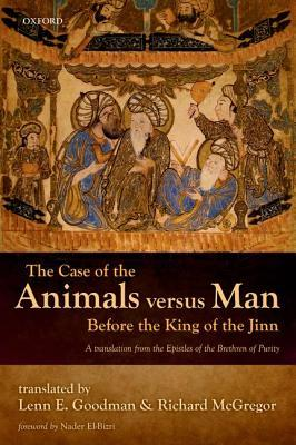 The Case of the Animals Versus Man Before the King of the Jinn: An Arabic Critical Edition and English Translation of Epistle 22
