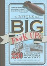 The Little Book of Big F*#k Ups by Ken Lytle