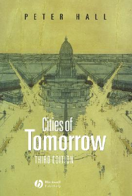 Cities of Tomorrow: An Intellectual History of Urban Planning and Design in the Twentieth Century