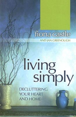 Living Simply: Decluttering Your Heart and Home