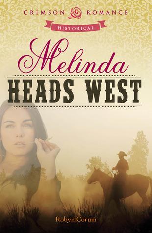 Melinda Heads West by Robyn Corum
