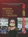 The First Amendment: Freedom of Speech, the Press, and Religion