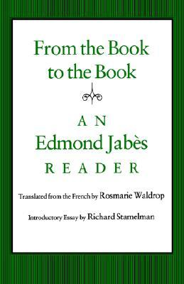 From the Book to the Book: An Edmond Jabès Reader