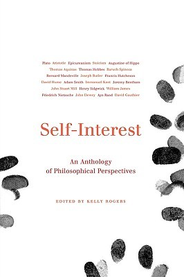 Self-Interest: An Anthology of Philosophical Perspectives from Antiquity to the Present