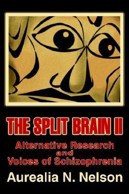 The Split Brain II: Alternative Research and Voices of Schizophrenia