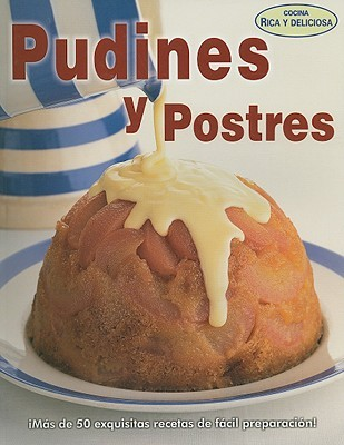 Pudines y Postres = Puddings and Desserts