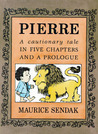 Pierre: A Cautionary Tale in Five Chapters and a Prologue