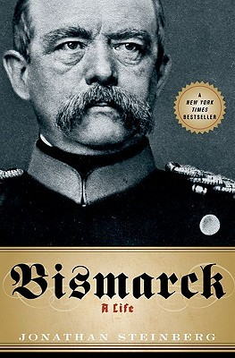 Bismarck by Jonathan Steinberg