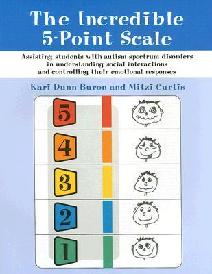 Ebook The Incredible 5-point Scale: Assisting Children with ASDs in Understanding Social Interactions and Controlling Their Emotional Responses by Kari Dunn Buron PDF!