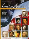 Creating America: A History of the United States Beginnings Through World War I