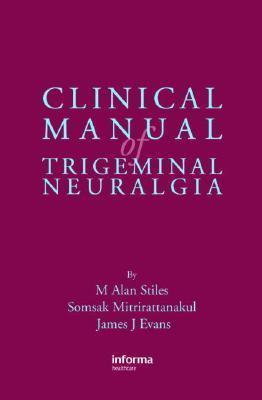 Clinical Manual of Trigeminal Neuralgia