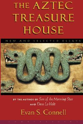 The Aztec Treasure House by Evan S. Connell