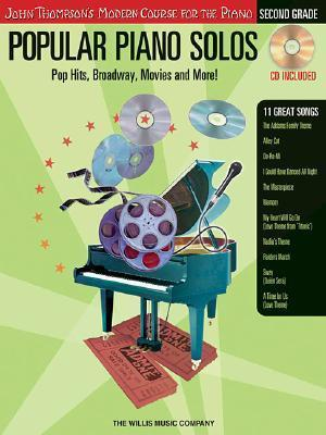 Popular Piano Solos - Second Grade: Pop Hits, Broadway, Movies and More! John Thompson's Modern Course for the Piano Series (John Thompson's Modern Course for the Piano)