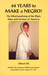 Sixty-Four Years to Make a Negro!: The Merchandizing of the Black Man and Woman of America
