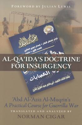 Al-Qa'ida's Doctrine for Insurgency: Abd al-Aziz al-Muqrin's