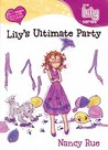 Lily's Ultimate Party (Young Women of Faith: Lily #4)