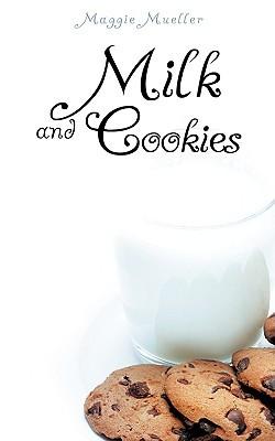 Milk and Cookies by Maggie Mueller