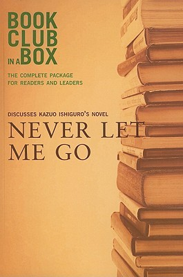 Bookclub-In-A-Box Discusses Never Let Me Go by Kazuo Ishiguro
