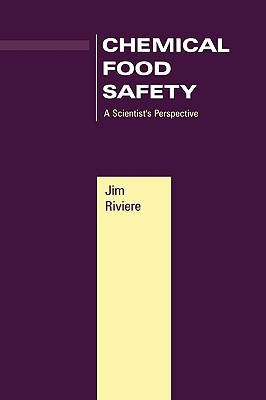 Chemical Food Safety: A Scientist's Perspective
