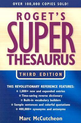 Roget's Super Thesaurus by Marc McCutcheon