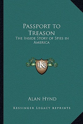 Passport to Treason: The Inside Story of Spies in America