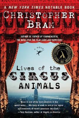Ebook Lives of the Circus Animals by Christopher Bram TXT!