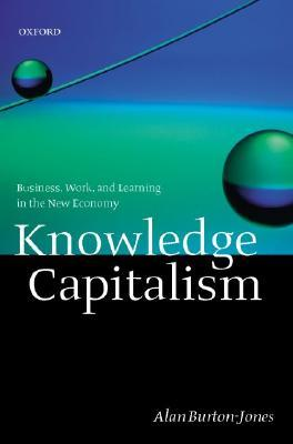 Knowledge Capitalism: Business, Work, and Learning in the New Economy