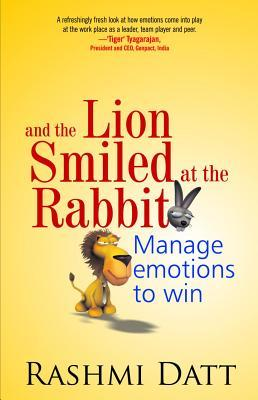 And the Lion Smiled at the Rabbit: Manage Emotions to Win