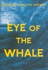 Eye of the Whale: A Novel