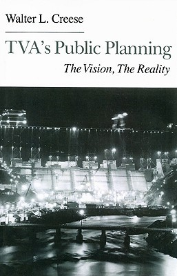 tva-s-public-planning-the-vision-the-reality