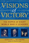 Visions of Victory: The Hopes of Eight World War II Leaders