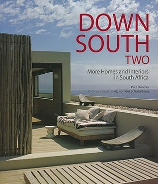 Down South Two: More Homes and Interiors in South Africa