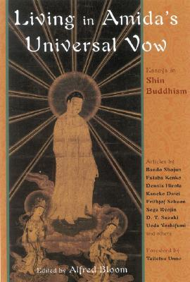 Living in Amida's Universal Vow: Essays in Shin Buddhism