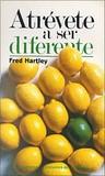 Atrévete a ser diferente by Fred Hartley