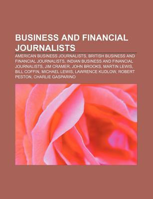Business and Financial Journalists: American Business Journalists, British Business and Financial Journalists