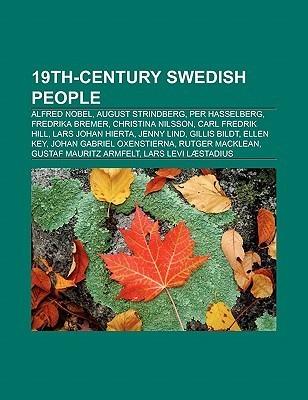 19th-Century Swedish People: Alfred Nobel, August Strindberg, Per Hasselberg, Fredrika Bremer, Christina Nilsson, Carl Fredrik Hill