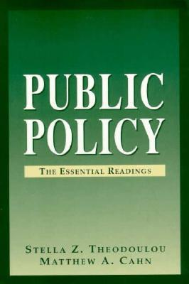 Public Policy: The Essential Readings
